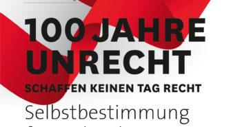 """""""100 Jahre Unrecht machen keinen Tag Recht"""" – Plakataktion in ganz Tirol und im Vaterland Österreich"""